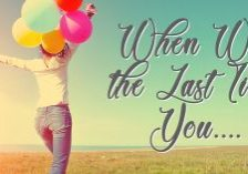 When Was the Last Time You_